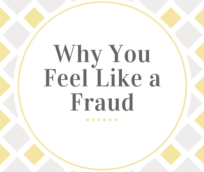 Why You Feel Like a Fraud